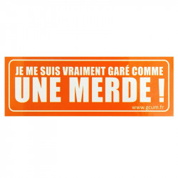 Sticker Garé Comme Une Merde - Orange